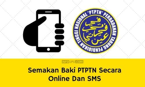 Semakan Baki Ptptn Secara Online Dan Sms Info Upu