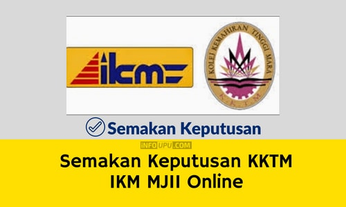 Semakan Keputusan KKTM IKM MJII Online