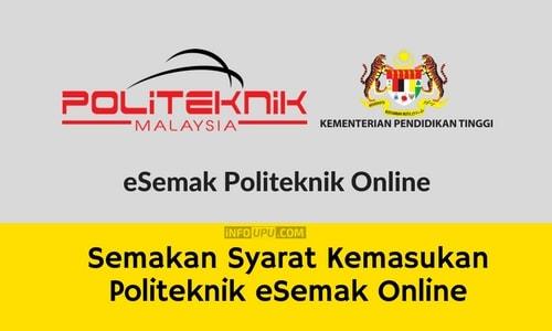 Semakan Syarat Kemasukan Politeknik Esemak Online Info Upu